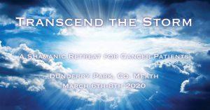 Transcend the Storm - Shamanic Cancer Retreat